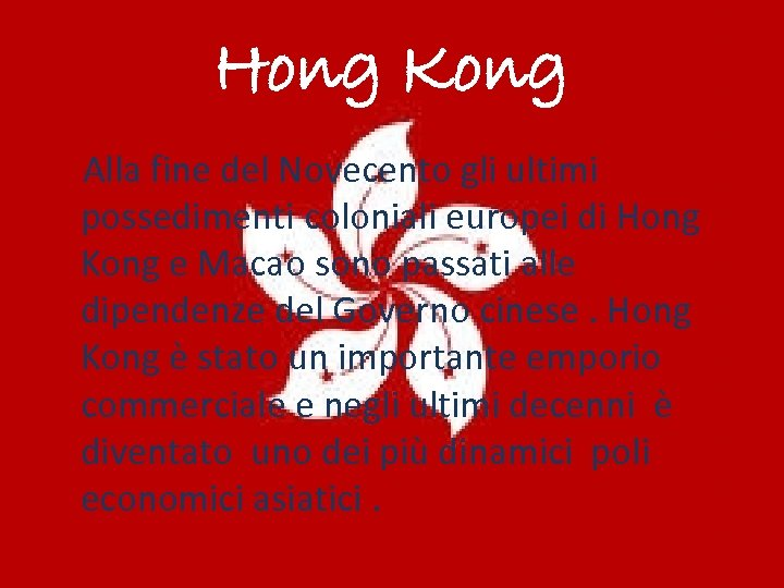 Hong Kong Alla fine del Novecento gli ultimi possedimenti coloniali europei di Hong Kong