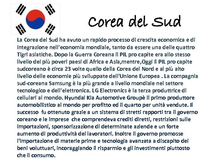Corea del Sud La Corea del Sud ha avuto un rapido processo di crescita
