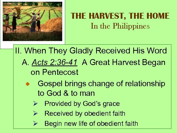 THE HARVEST, THE HOME In the Philippines II. When They Gladly Received His Word