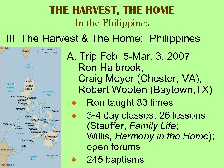 THE HARVEST, THE HOME In the Philippines III. The Harvest & The Home: Philippines