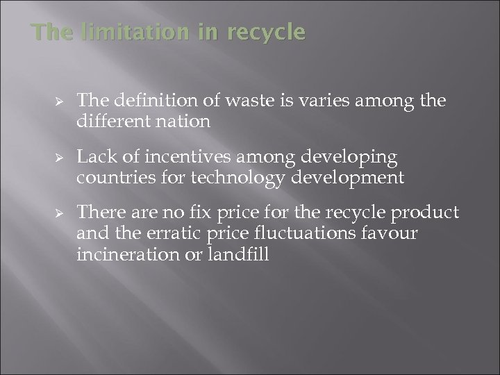 The limitation in recycle Ø Ø Ø The definition of waste is varies among