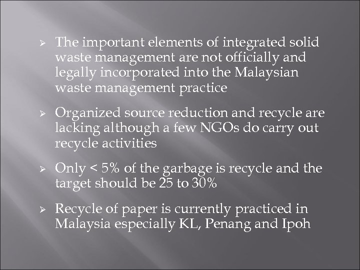 Ø Ø The important elements of integrated solid waste management are not officially and
