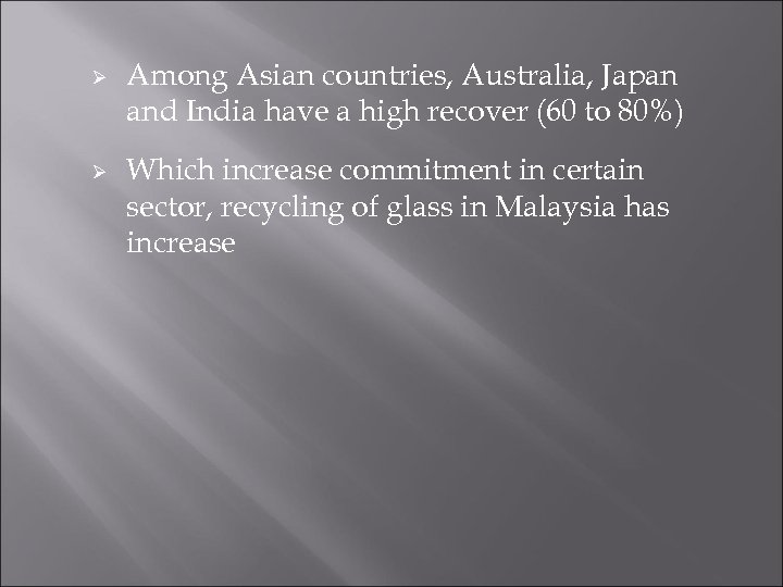 Ø Ø Among Asian countries, Australia, Japan and India have a high recover (60