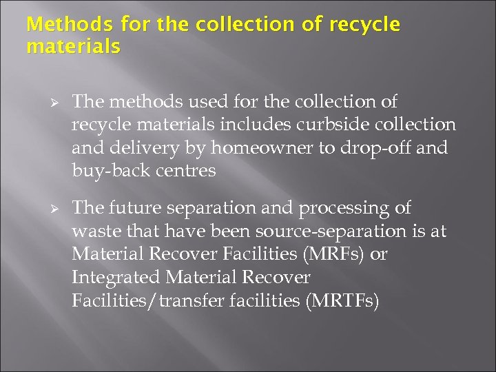 Methods for the collection of recycle materials Ø Ø The methods used for the