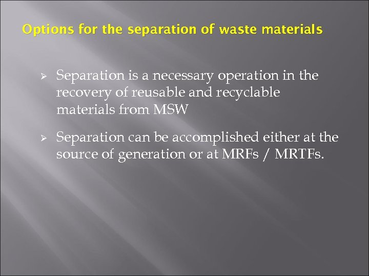 Options for the separation of waste materials Ø Ø Separation is a necessary operation