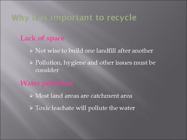 Why it is important to recycle Lack of space Ø Not wise to build