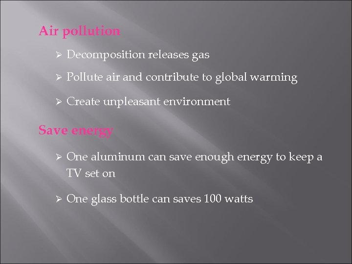 Air pollution Ø Decomposition releases gas Ø Pollute air and contribute to global warming