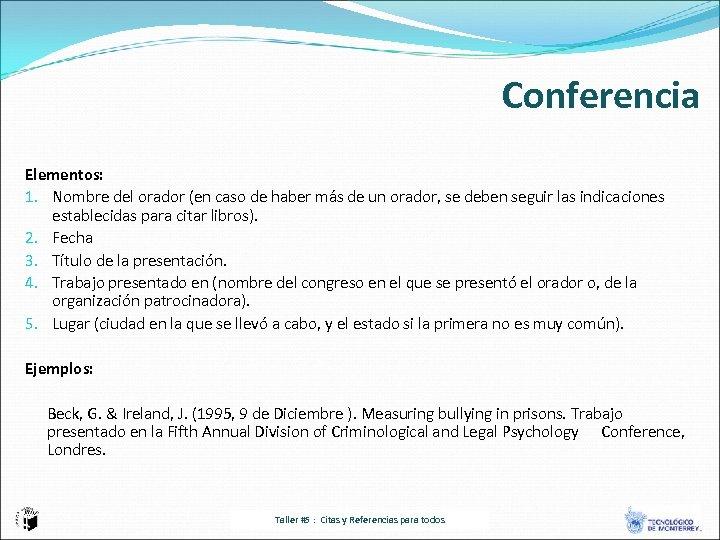 Conferencia Elementos: 1. Nombre del orador (en caso de haber más de un orador,