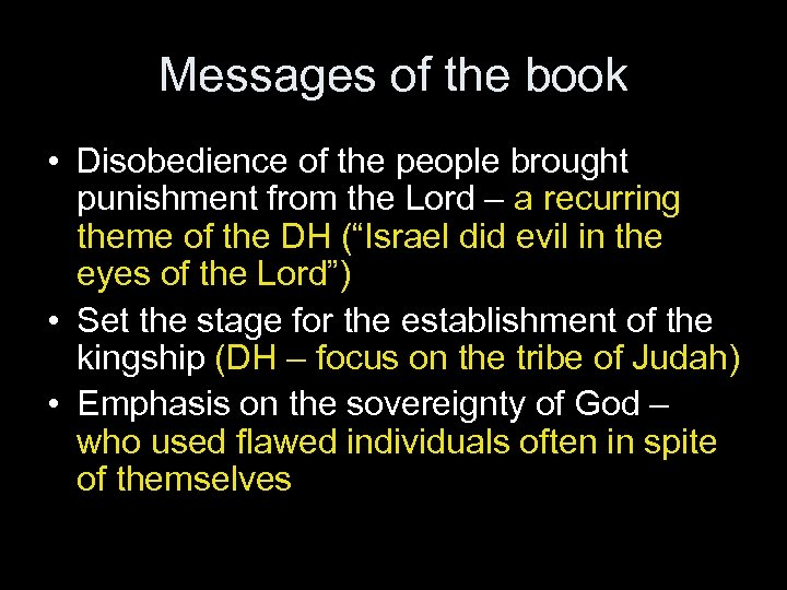 Messages of the book • Disobedience of the people brought punishment from the Lord