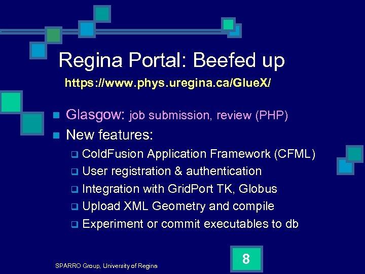 Regina Portal: Beefed up https: //www. phys. uregina. ca/Glue. X/ n n Glasgow: job