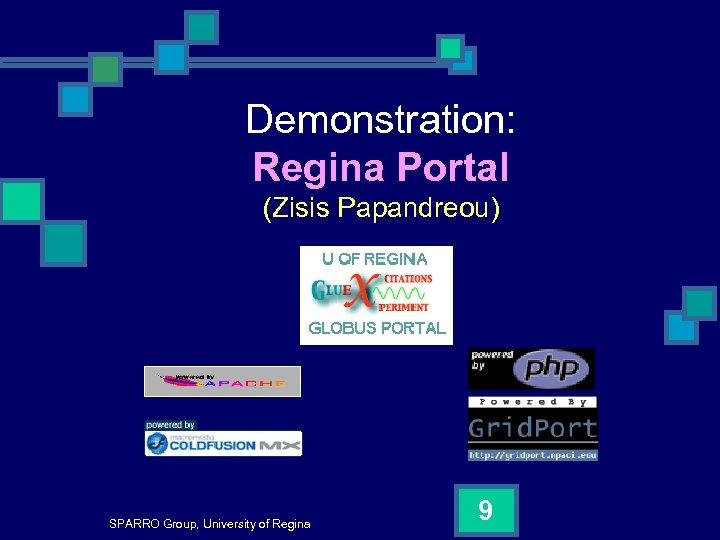 Demonstration: Regina Portal (Zisis Papandreou) SPARRO Group, University of Regina 9