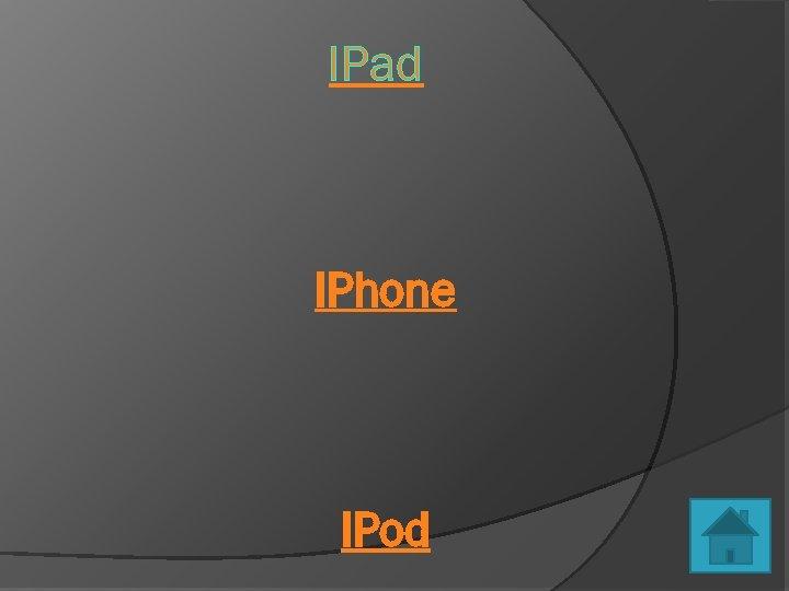 IPad IPhone IPod