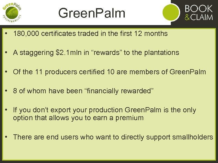 Green. Palm • 180, 000 certificates traded in the first 12 months • A