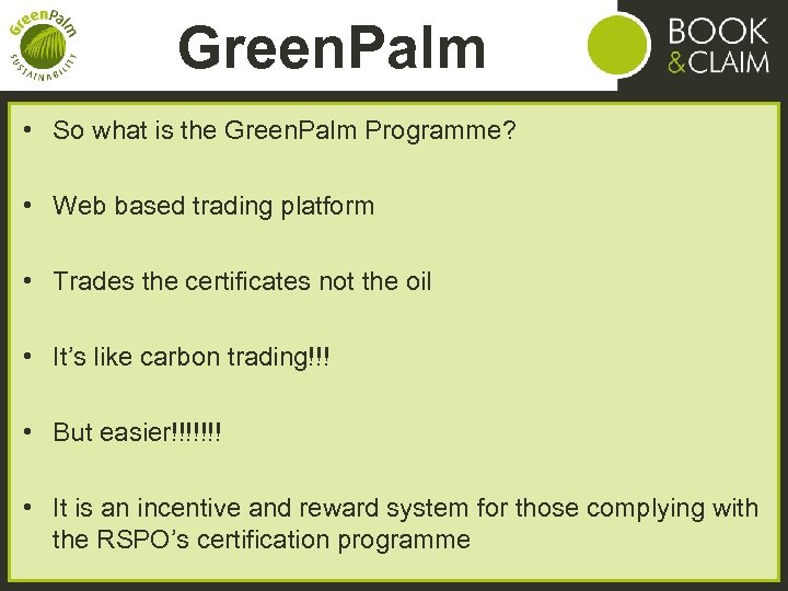 Green. Palm • So what is the Green. Palm Programme? • Web based trading