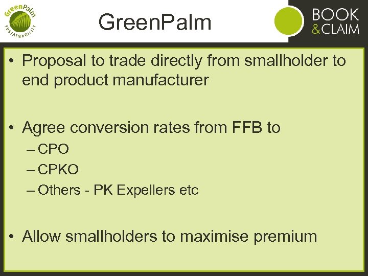 Green. Palm • Proposal to trade directly from smallholder to end product manufacturer •