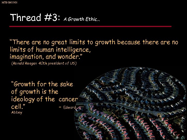"MTB 09/27/05 Thread #3: A Growth Ethic… ""There are no great limits to growth"