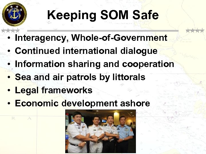Keeping SOM Safe • • • Interagency, Whole-of-Government Continued international dialogue Information sharing and
