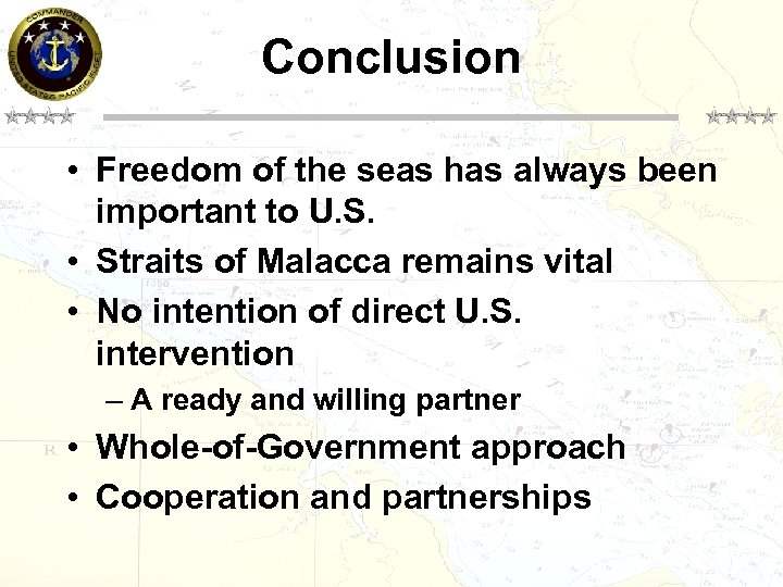 Conclusion • Freedom of the seas has always been important to U. S. •