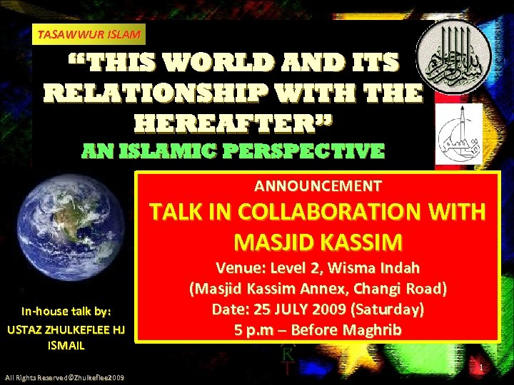 "TASAWWUR ISLAM ""THIS WORLD AND ITS RELATIONSHIP WITH THE HEREAFTER"" AN ISLAMIC PERSPECTIVE ANNOUNCEMENT"