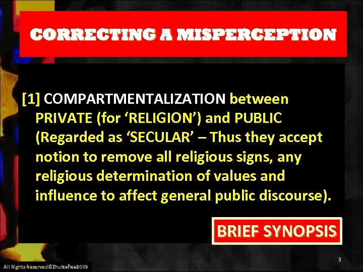 CORRECTING A MISPERCEPTION [1] COMPARTMENTALIZATION between PRIVATE (for 'RELIGION') and PUBLIC (Regarded as 'SECULAR'