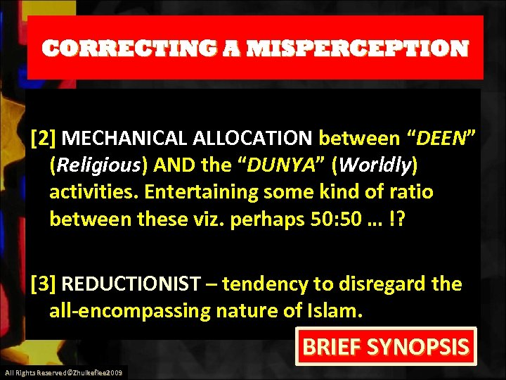 "CORRECTING A MISPERCEPTION [2] MECHANICAL ALLOCATION between ""DEEN"" (Religious) AND the ""DUNYA"" (Worldly) activities."