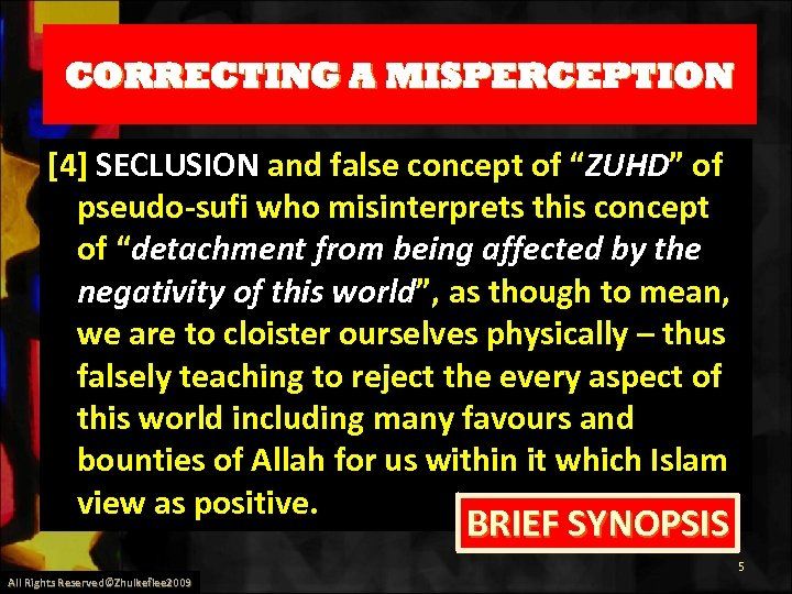 "CORRECTING A MISPERCEPTION [4] SECLUSION and false concept of ""ZUHD"" of pseudo-sufi who misinterprets"