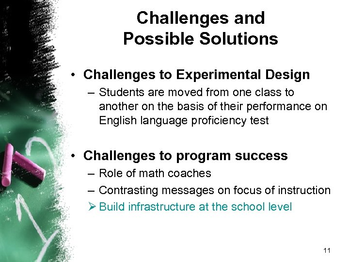 Challenges and Possible Solutions • Challenges to Experimental Design – Students are moved from