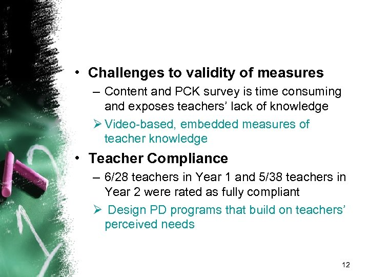 • Challenges to validity of measures – Content and PCK survey is time