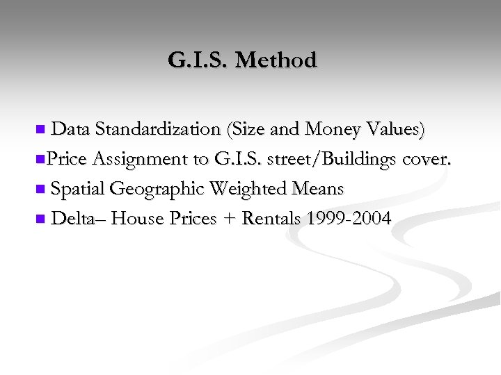 G. I. S. Method Data Standardization (Size and Money Values) n. Price Assignment to