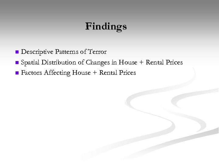Findings Descriptive Patterns of Terror n Spatial Distribution of Changes in House + Rental