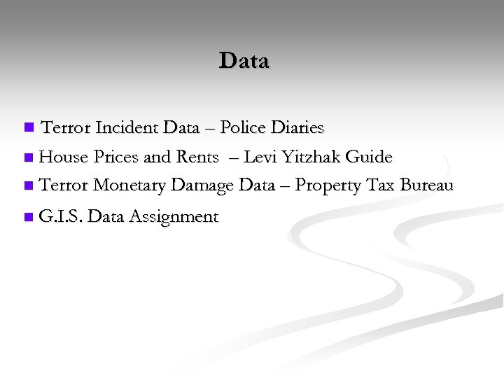 Data Terror Incident Data – Police Diaries n House Prices and Rents – Levi