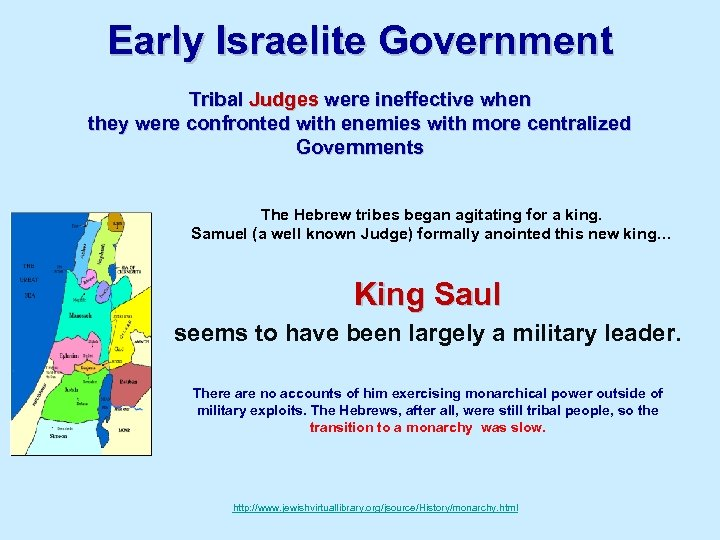 Early Israelite Government Tribal Judges were ineffective when they were confronted with enemies with