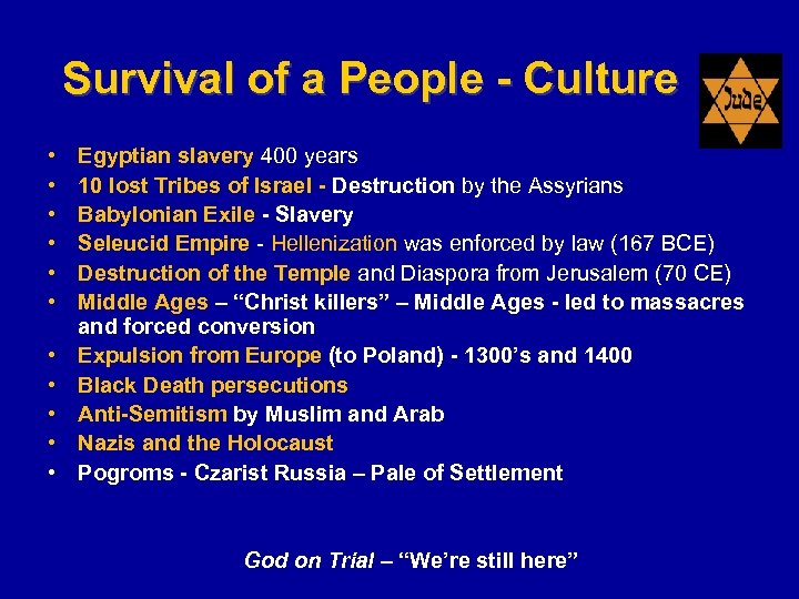 Survival of a People - Culture • • • Egyptian slavery 400 years 10
