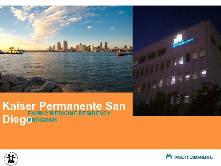 Kaiser Permanente San FAMILY MEDICINE RESIDENCY PROGRAM Diego