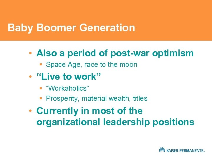 Baby Boomer Generation • Also a period of post-war optimism § Space Age, race