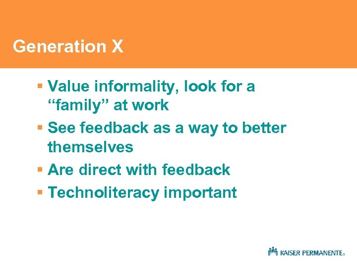 """Generation X § Value informality, look for a """"family"""" at work § See feedback"""