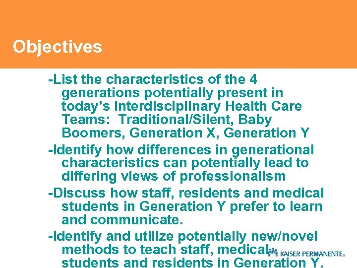 Objectives -List the characteristics of the 4 generations potentially present in today's interdisciplinary Health