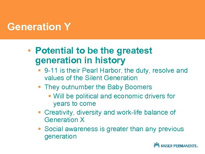 Generation Y • Potential to be the greatest generation in history § 9 -11