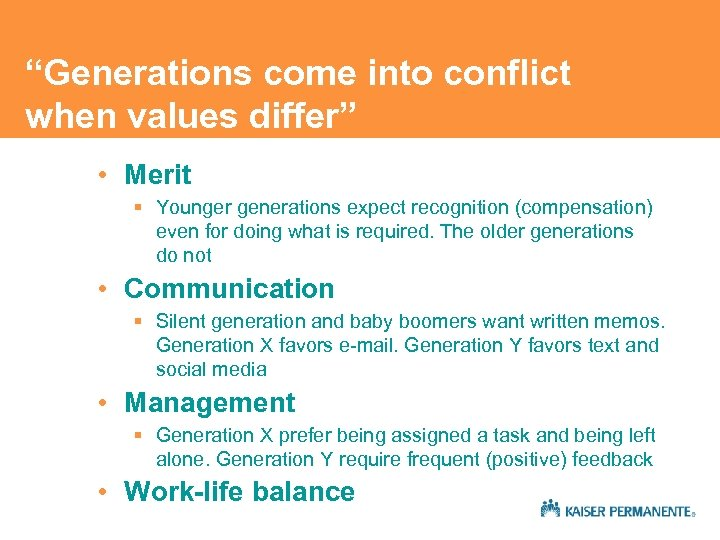 """""""Generations come into conflict when values differ"""" • Merit § Younger generations expect recognition"""