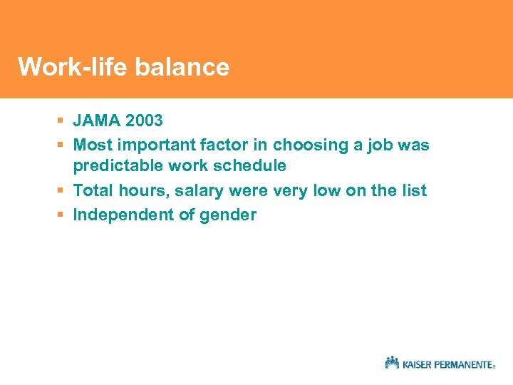 Work-life balance § JAMA 2003 § Most important factor in choosing a job was