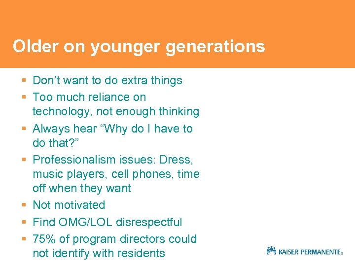 Older on younger generations § Don't want to do extra things § Too much