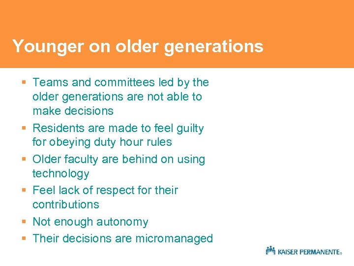 Younger on older generations § Teams and committees led by the older generations are