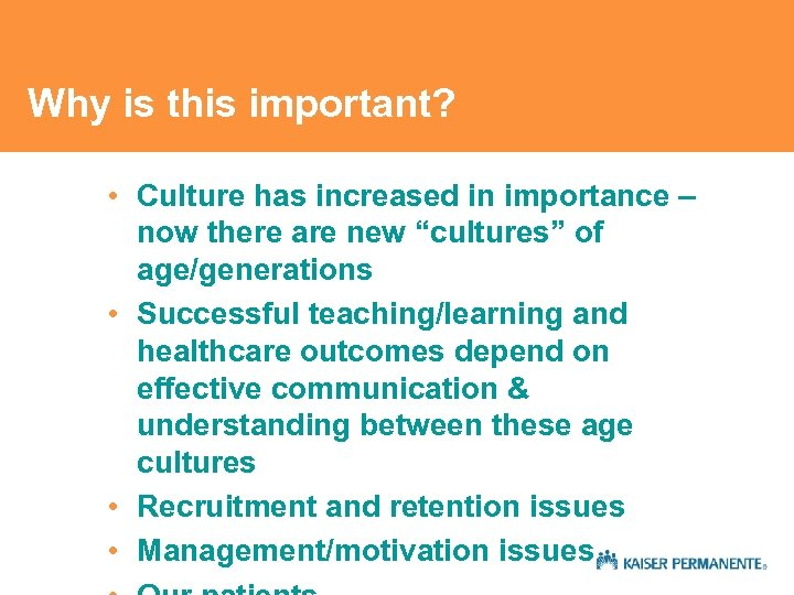 Why is this important? • Culture has increased in importance – now there are