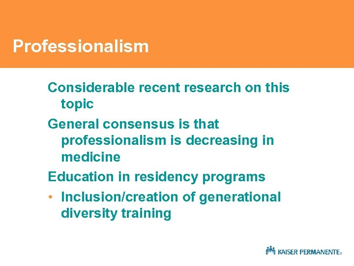 Professionalism Considerable recent research on this topic General consensus is that professionalism is decreasing