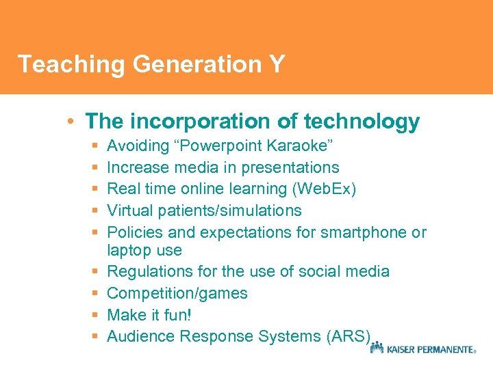 Teaching Generation Y • The incorporation of technology § § § § § Avoiding
