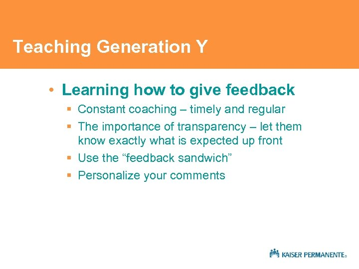 Teaching Generation Y • Learning how to give feedback § Constant coaching – timely