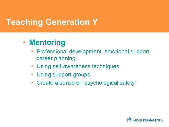 Teaching Generation Y • Mentoring • Professional development, emotional support, career planning • Using