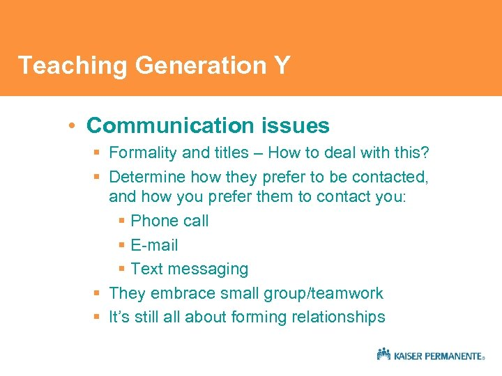 Teaching Generation Y • Communication issues § Formality and titles – How to deal
