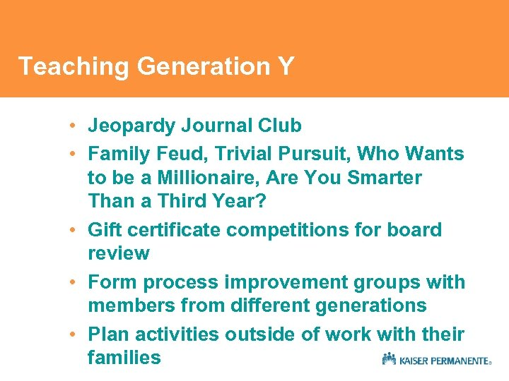Teaching Generation Y • Jeopardy Journal Club • Family Feud, Trivial Pursuit, Who Wants