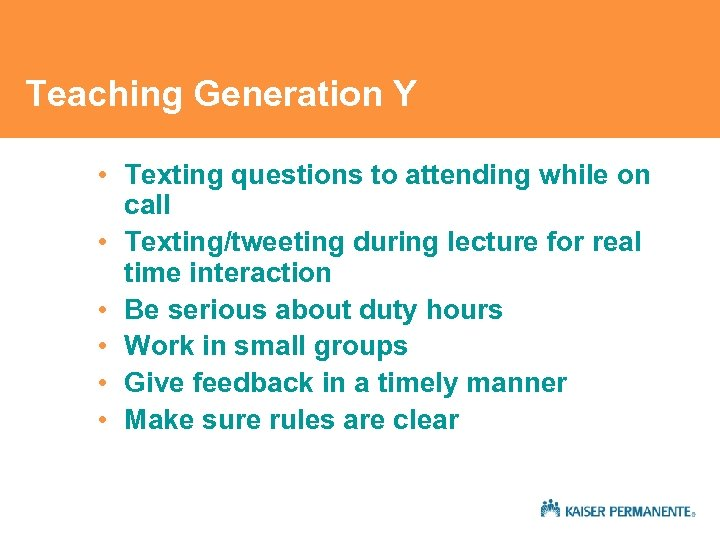 Teaching Generation Y • Texting questions to attending while on call • Texting/tweeting during